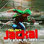 Jackal Don't Break My Heart