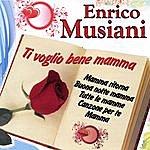 Enrico Musiani Ti Voglio Bene Mamma