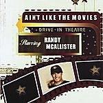 Randy McAllister Ain't Like The Movies