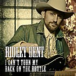 Ridley Bent I Can't Turn My Back On The Bottle (Single)