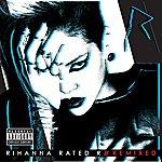 Rihanna Rated R: Remixed (Parental Advisory)