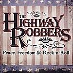 Highway Robbers Peace, Freedom, & Rock N Roll