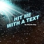 Charlie Boy Hit Me With A Text (Single)