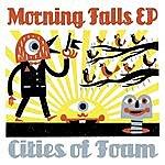 Cities Of Foam Morning Falls EP