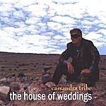 Cassandra Tribe The House Of Weddings