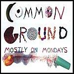 Common Ground Mostly On Mondays (Remix)