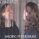Chad Frey Marching On Your Parade