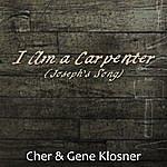 Cher I Am A Carpenter (Joseph's Song) [Maxi-Single]