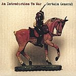 Certain General An Introduction To War