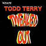 Todd Terry Tweaked Out (3-Track Maxi-Single)