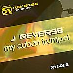 J-Reverse My Cuban Trumpet