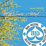 Sean Biddle Better Times Ahead EP