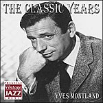 Yves Montand The Classic Years