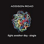 Addison Road Fight Another Day (Single)