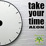 Aeon Take Your Time (Single)