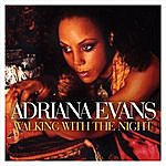 Adriana Evans Walking With The Night