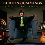 Burton Cummings Above The Ground