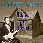 Elmore James Blues At Heart