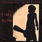 Cassandra Robertson The Time Is Now