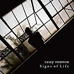 Casey Stratton Signs Of Life