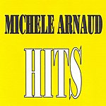Michèle Arnaud Michèle Arnaud - Hits