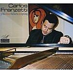 Carlos Franzetti You Must Believe In Spring
