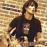 Cat Caspar You Don't Know Me