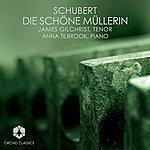 James Gilchrist Schubert, F.: Schone Mullerin (Die)