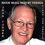 John Turner Makin' Music With My Friends