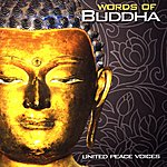 United Peace Voices Words Of Buddha