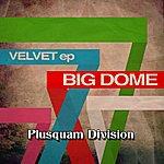 Velvet Big Dome