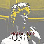 Mikhail Tank Hubris (Featuring Daniel Levin) (Single)