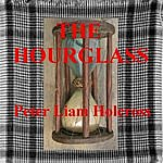 Peter Liam Holcross The Hourglass - Single