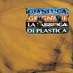 Gianluca Grignani La Fabbrica Di Plastica