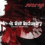 Solange F**k The Industry (The Remixes)