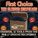 First Choice The Classic Acapellas - Essential Dj Tools From The Philly Groove Recordings