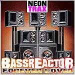 Bassreactor Forever Loved