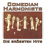 The Comedian Harmonists Die Größten Hits! (Remastered)