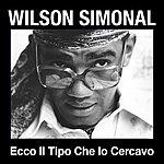 Wilson Simonal Ecco Il Tipo Che Io Cercavo (Single)