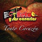 Beto Y Sus Canarios Tonto Corazón (Single)