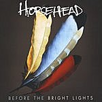 Horsehead Before The Bright Lights