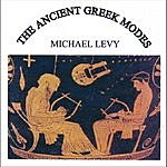 Michael Levy The Ancient Greek Modes