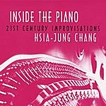 Hsia-Jung Chang Inside The Piano - 21st Century Improvisations