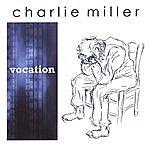 Charlie Miller Vocation