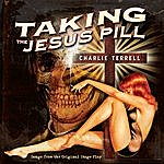 Charlie Terrell Taking The Jesus Pill