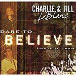 Charlie I Dare To Believe