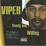 Viper Ready And Willing (2-Hand Hanger Dunks Only Mix)(Parental Advisory)