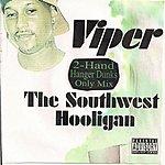 Viper The Southwest Hooligan (2-Hand Hanger Dunks Only Mix)