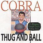 Cobra Thug And Ball (2-Hand Hanger Dunks Only Mix)