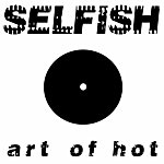 Art Of Hot Selfish